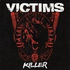 VICTIMS Killer album cover