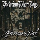 VICTORIAN WHORE DOGS Afternoonified album cover
