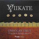 VIIKATE Unholan urut album cover