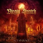 VIRGIN SNATCH Act of Grace album cover