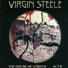 VIRGIN STEELE The House Of Atreus: Act II album cover