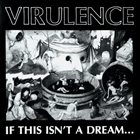 VIRULENCE If This Isn't a Dream... album cover