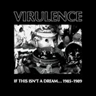 VIRULENCE If This Isn't a Dream...1985-1989 album cover