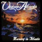 VISIONS OF ATLANTIS Morning in Atlantis album cover