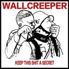 WALLCREEPER Keep This Shit A Secret album cover