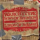 WARCHETYPE Warchetype / Lords Of Bukkake / Sons Of Bronson album cover