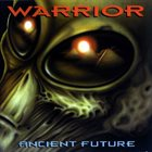 WARRIOR Ancient Future album cover
