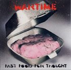 WARTIME Fast Food For Thought album cover