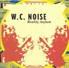 W.C. NOISE Reality Asylum album cover