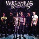 WE CAME AS ROMANS Dreams album cover