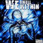 WE DWELL WITHIN We Dwell Within album cover