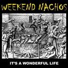 WEEKEND NACHOS It's A Wonderful Life album cover