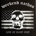 WEEKEND NACHOS Live at Fluff Fest album cover