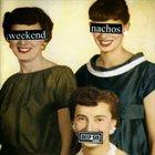 WEEKEND NACHOS Weekend Nachos / Lack Of Interest album cover