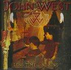 JOHN WEST Long Time...No Sing album cover