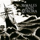 WHALES AND AURORA The Shipwreck album cover