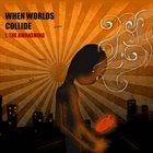 WHEN WORLDS COLLIDE I, The Awakening album cover