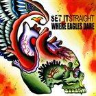 WHERE EAGLES DARE Set It Straight / Where Eagles Dare album cover