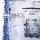 WHERE EAGLES DARE To Come from Nowhere album cover