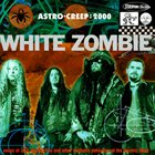 WHITE ZOMBIE Astro-Creep: 2000 album cover