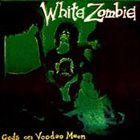 WHITE ZOMBIE Gods on Voodoo Moon album cover