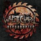 WHITECHAPEL Recorrupted album cover