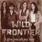 WILD FRONTIER I'll Give You All My Love album cover