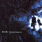 WITH RESISTANCE With Resistance album cover
