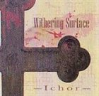 WITHERING SURFACE Ichor album cover