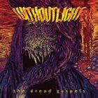WITHOUT LIGHT The Dread Gospels album cover