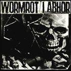 WORMROT Wormrot / I Abhor album cover