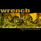 WRENCH (CA) Queen Anne's Revenge album cover