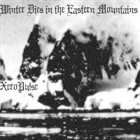 XEROPULSE Winter Dies In The Eastern Mountains album cover