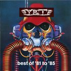 Y & T Best Of: '81 To '85 album cover