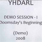 YHDARL Demo Session - I - Doomsday's Beginning album cover
