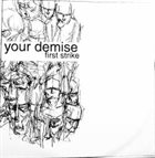 YOUR DEMISE First Strike album cover