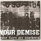 YOUR DEMISE Your Days Are Numbered album cover
