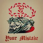 YOUR MISTAKE Your Mistake album cover