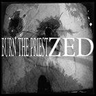 ZED Burn The Priest / ZED album cover
