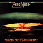 ZERO NINE Visions, Scenes and Dreams album cover