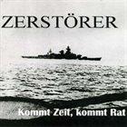 ZERSTÖRER (SH) Kommt Zeit, Kommt Rat album cover