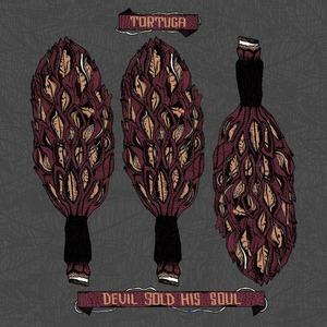 TORTUGA - Devil Sold His Soul / Tortuga cover