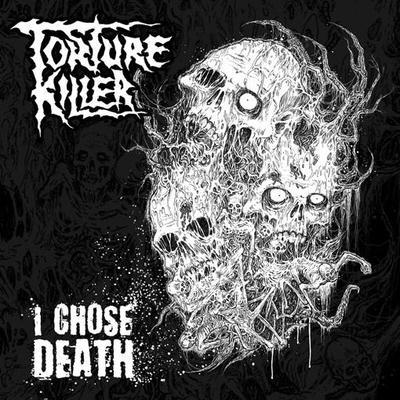 TORTURE KILLER - I Choose Death cover