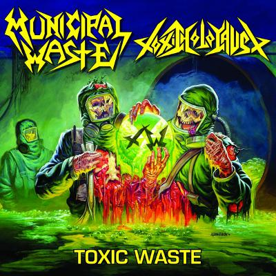 TOXIC HOLOCAUST - Toxic Waste cover