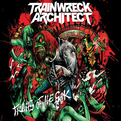 TRAINWRECK ARCHITECT - Traits of the Sick cover