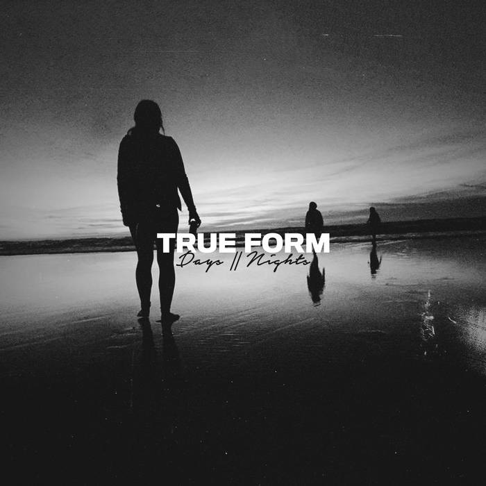 TRUE FORM - Days // Nights cover