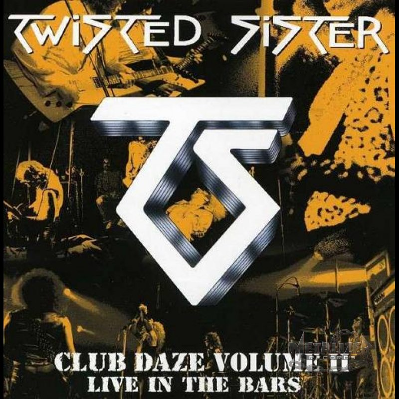 Twisted Sister Club Daze Volume Ii Live In The Bars Reviews