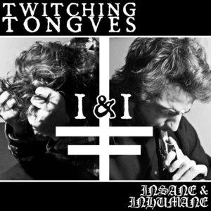 TWITCHING TONGUES - I & I (Insane & Inhumane) cover