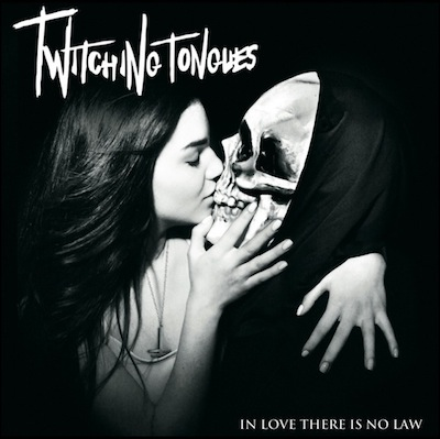 TWITCHING TONGUES - In Love There Is No Law cover