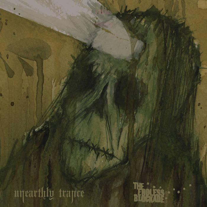 UNEARTHLY TRANCE - Unearthly Trance / The Endless Blockade cover